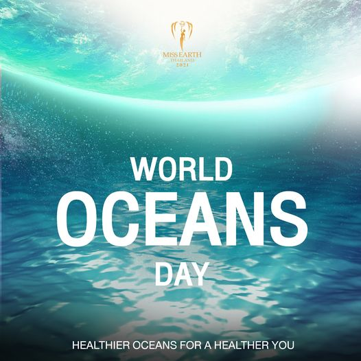 OCEANS DAY director of the crown of water MISS EARTH THAILAND 2021